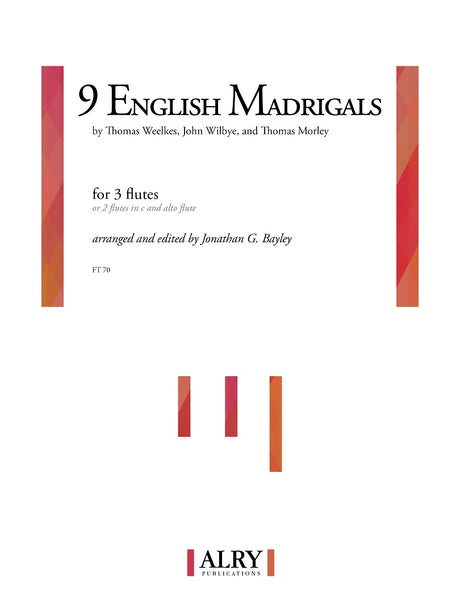 Bayley - Nine English Madrigals for Flute Trio - FT70