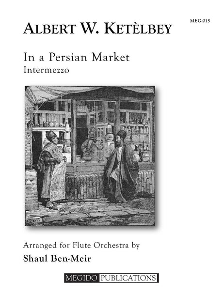 Ketelbey (arr. Ben-Meir) - In a Persian Market (Flute Orchestra) - MEG015