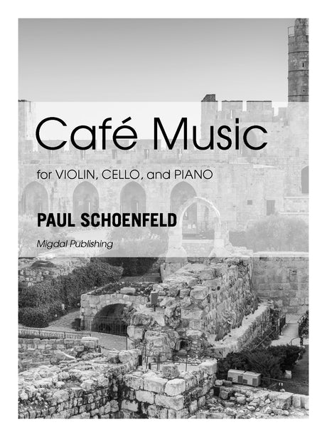 Schoenfeld - Cafe Music for Violin, Cello and Piano (Piano Score ONLY) - MIG02