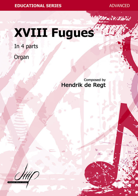 de Regt - 18 Fugues in 4 parts - ORG110185DMP