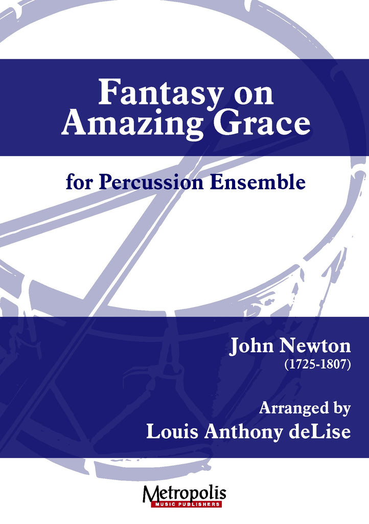 deLise - Fantasy on Amazing Grace for Percussion Ensemble - PCE7306EM