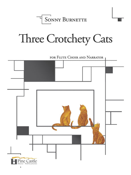 Burnette - Three Crotchety Cats for Narrator and Flute Choir - PCMP105
