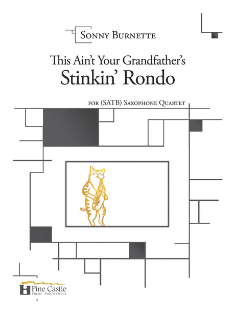 Burnette - This Ain't Your Grandfather's Stinkin' Rondo for Saxophone Quartet (SATB) - PCMP123