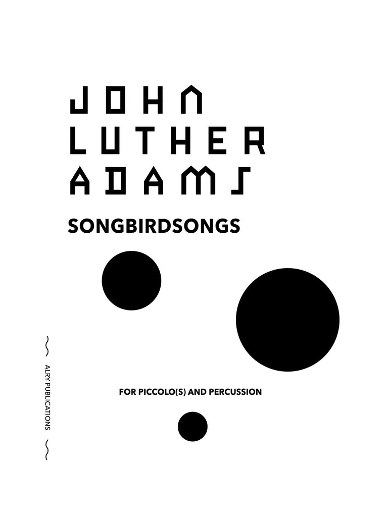 Adams - Songbirdsongs for Piccolos and Percussion - PD01