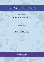 Vande Ginste - Complete 366' - Book 30: Art Pieces for Piano Solo - PN7406EM