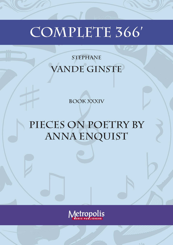 Vande Ginste - Complete 366' - Book 34: Pieces on poetry by Anna Enquist for Piano Solo - PN7417EM