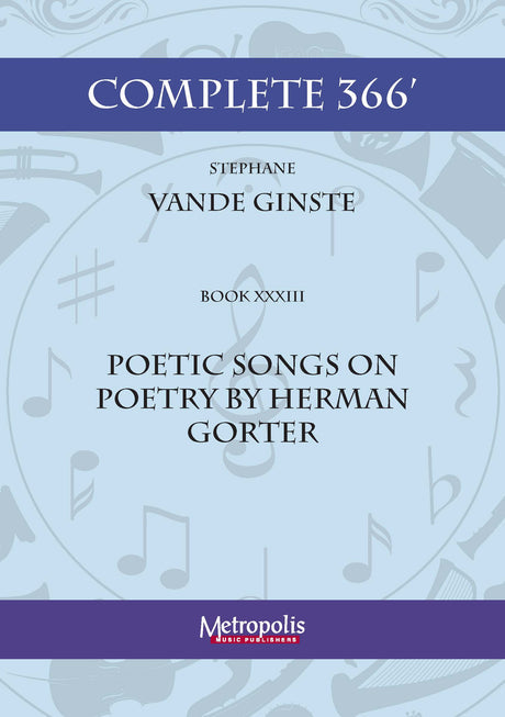 Vande Ginste - Complete 366' - Book 33: Poetic Songs on Poetry by Herman Gorter for Piano Solo - PN7418EM