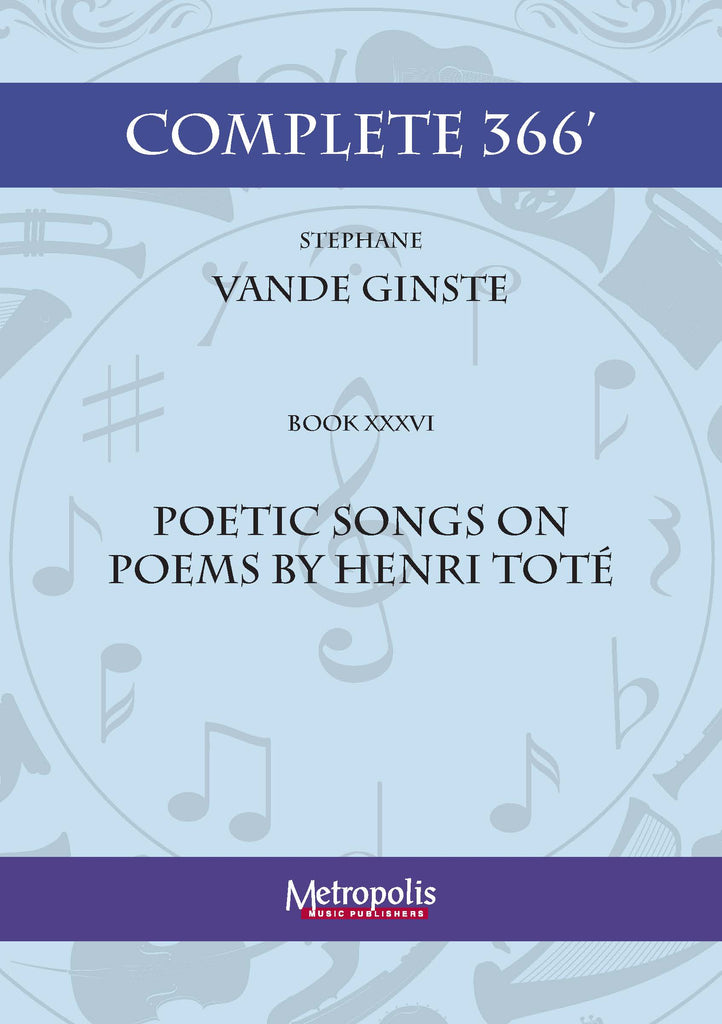 Vande Ginste - Complete 366' - Book 36: Poetic Songs on Poems by Henri Tote for Piano Solo - PN7425EM
