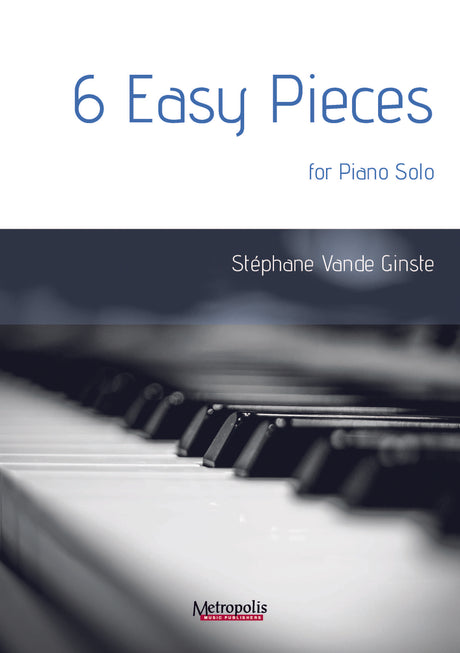 Vande Ginste - 6 Easy Pieces for Piano Solo - PN7442EM
