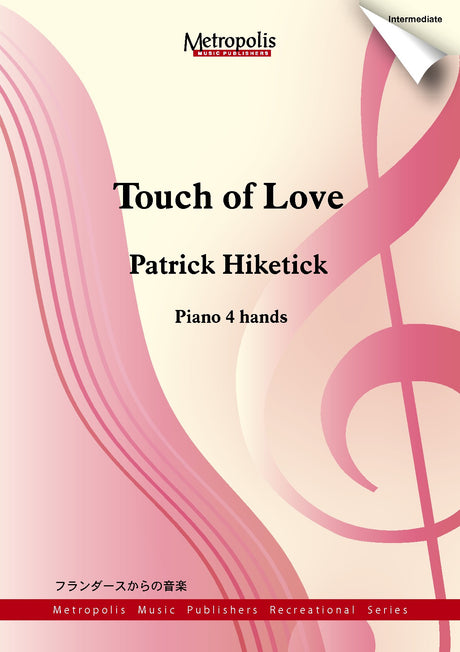 Hiketick - Touch of Love for Piano for Piano Duet (1 Piano, 4 Hands) - PND6826EM