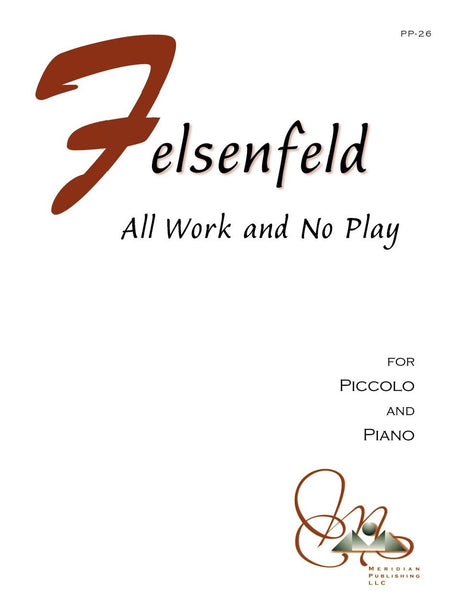 Felsenfeld - All Work and No Play (Piccolo and Piano) - PP26