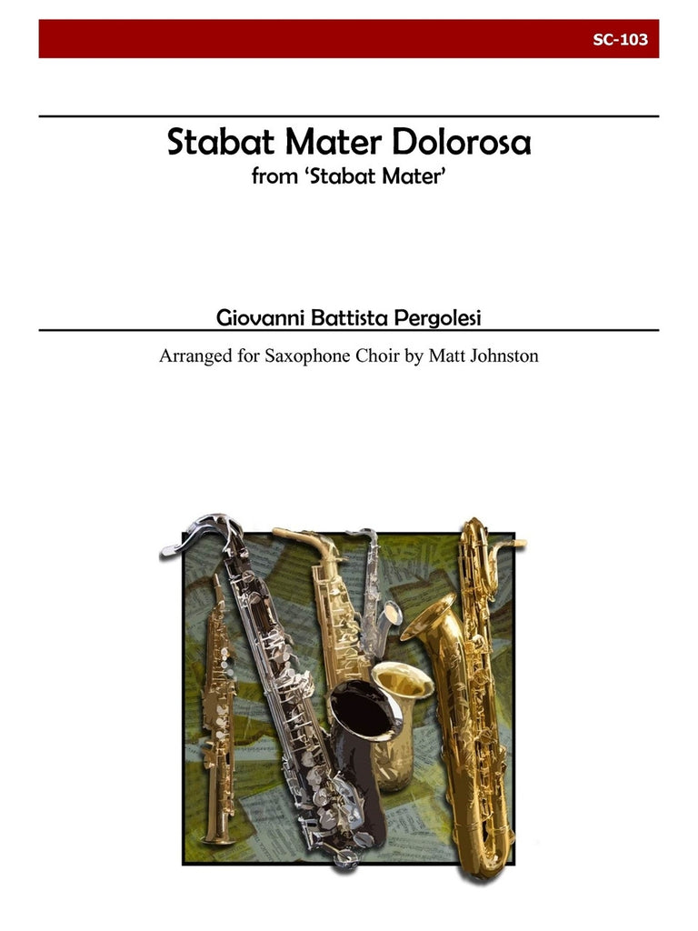 Pergolesi (arr. Johnston) - Stabat Mater dolorosa from 'Stabat Mater' for Saxophone Choir - SC103