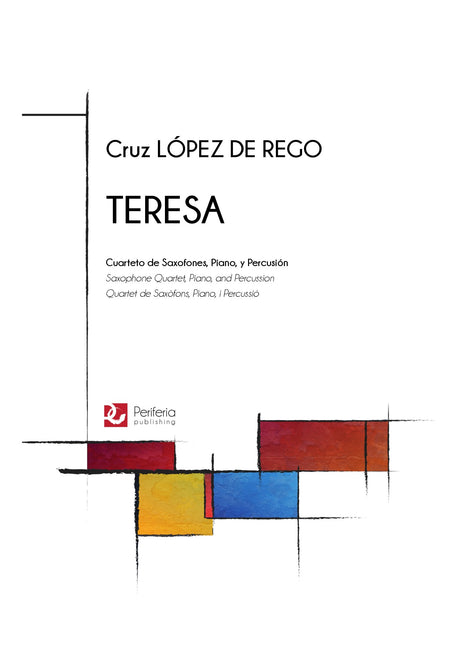 López de Rego - Teresa for Saxophone Quartet, Piano and Percussion - SQ3544PM