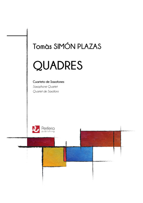 Simón Plazas - Quadres for Saxophone Quartet - SQ3545PM