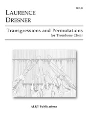 Dresner - Transgressions and Permutations for Trombone Choir - TRC01