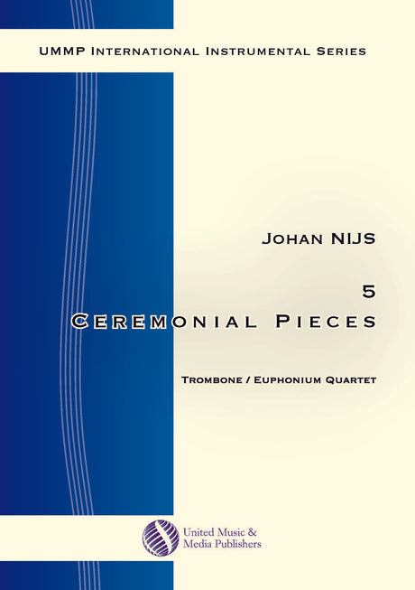 Nijs - 5 Ceremonial Pieces for Trombone/Euphonium Quartet - TRQ171108UMMP