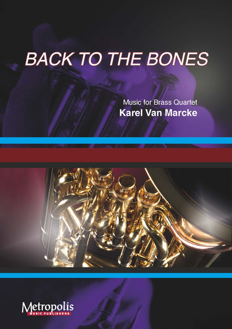 Van Marcke - Back to the Bones for Brass Quartet - BRE7071EM