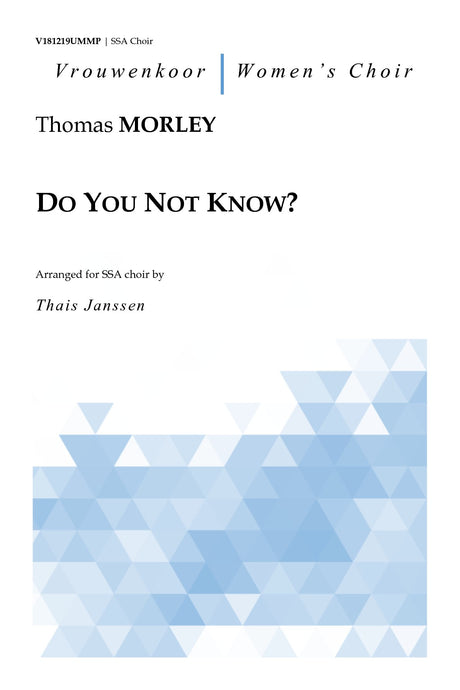 Morley - Do You Not Know? for SSA Choir - V181219UMMP