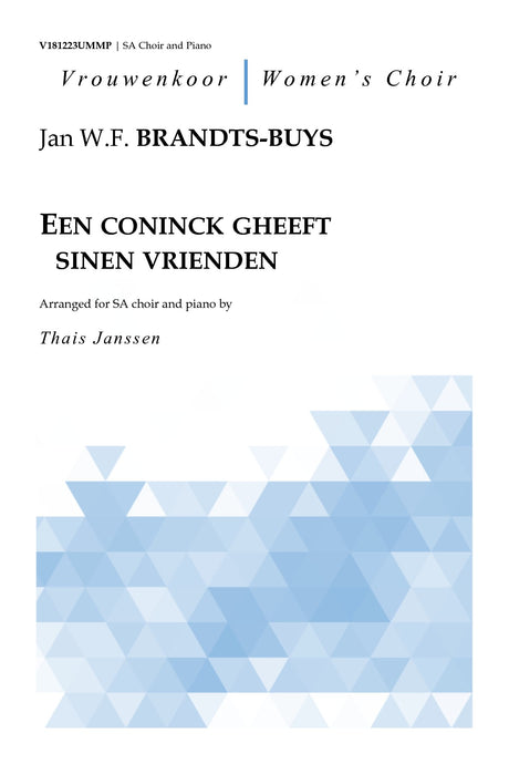 Brandts-Buys - Een coninck gheeft sinen vrienden for SA Choir and Piano - V181223UMMP