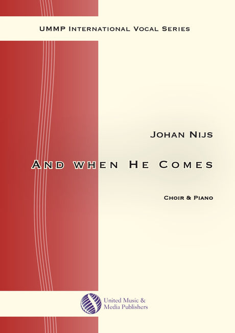 Nijs - And when He comes for SATB Choir and Piano - V191001UMMP