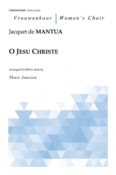 Mantua - O Jesu Christe for SSAA Choir - V200210UMMP