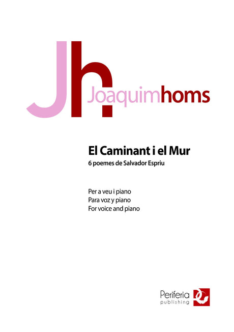Homs - El Caminant i el Mur: 6 Poemes de Salvador Espriu for Voice and Piano - V3612PM