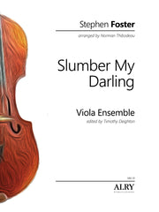 Foster (arr. Thibodeau) - Slumber My Darling for Viola Ensemble - VAE01