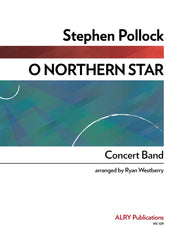Pollock (arr. Westberry) - O Northern Star (Concert Band) - WE109