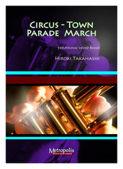Takahashi - Circus Town Parade March (Full Score and Parts) - WE6194EM