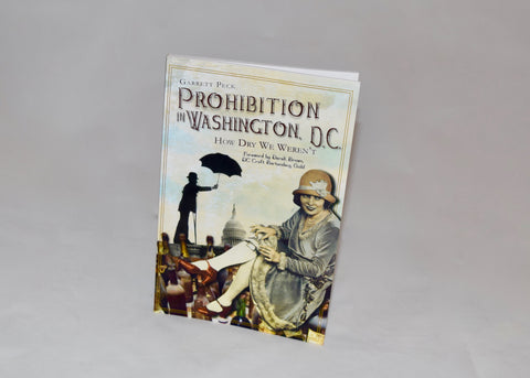 """Prohibition in Washington"" by Garrett Peck"