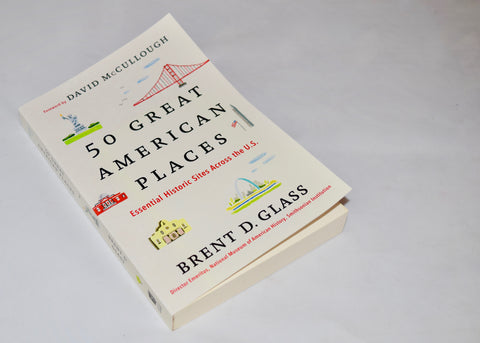 """50 Great American Places"" by Brent D. Glass"