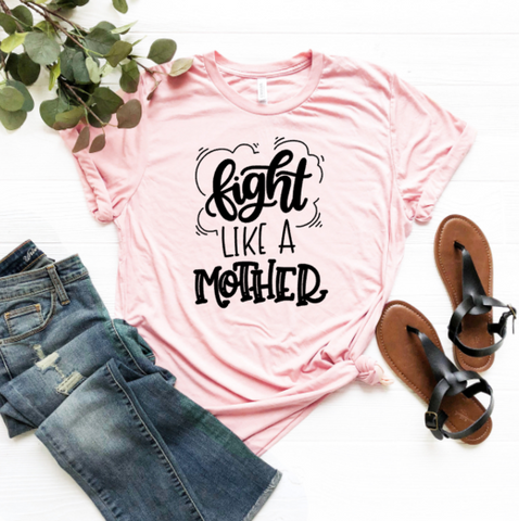 Fight Like a Mother T-Shirt