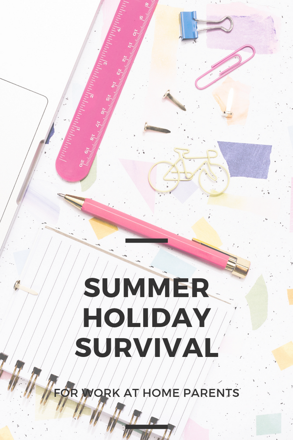 Summer holiday survival for work at home parents
