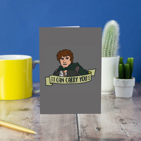 samiwese gamgee card, i can carry you, lord of the rings card, LOTR, LOTR card, Samwise
