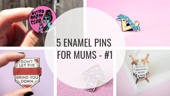 5 enamel pins for mums