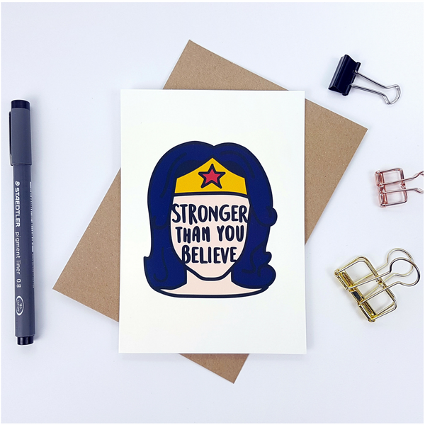 Stronger Than You Believe greetings card - Bookish and Bakewell
