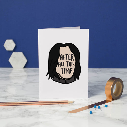 After All This Time greetings card - snape card - bookish and bakewell - severus snape