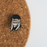Badass Mother Narcissa enamel pin - Bookish and Bakewell