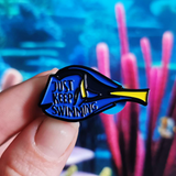 Just Keep Swimming enamel pin - Bookish and Bakewell