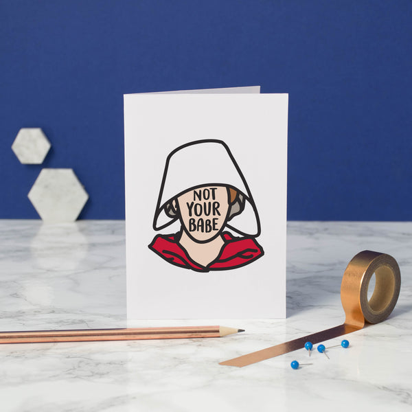 handmaids tale card, offred card, not your babe, divorce card, break up card, handmaids tale offred