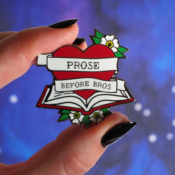 Prose Before Bros enamel pin - Bookish and Bakewell