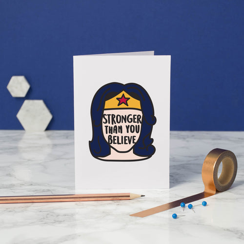 stronger than you believe - greetings card - bookish and bakewell - wonder woman card