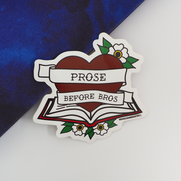 Prose Before Bros sticker - Bookish and Bakewell