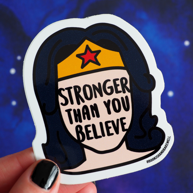 Stronger Than You Believe sticker - Bookish and Bakewell