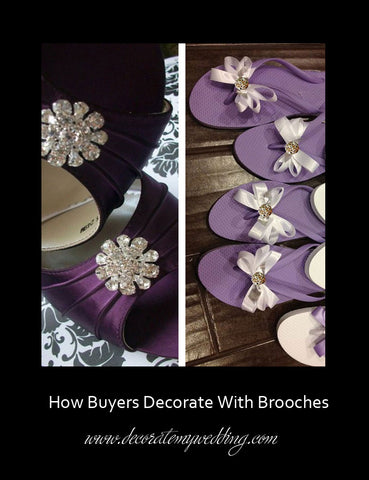 Brooches can be used to accent shoes for your wedding party.