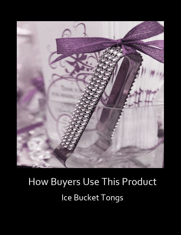 How Buyers Use This Product – Ice Bucket Tongs