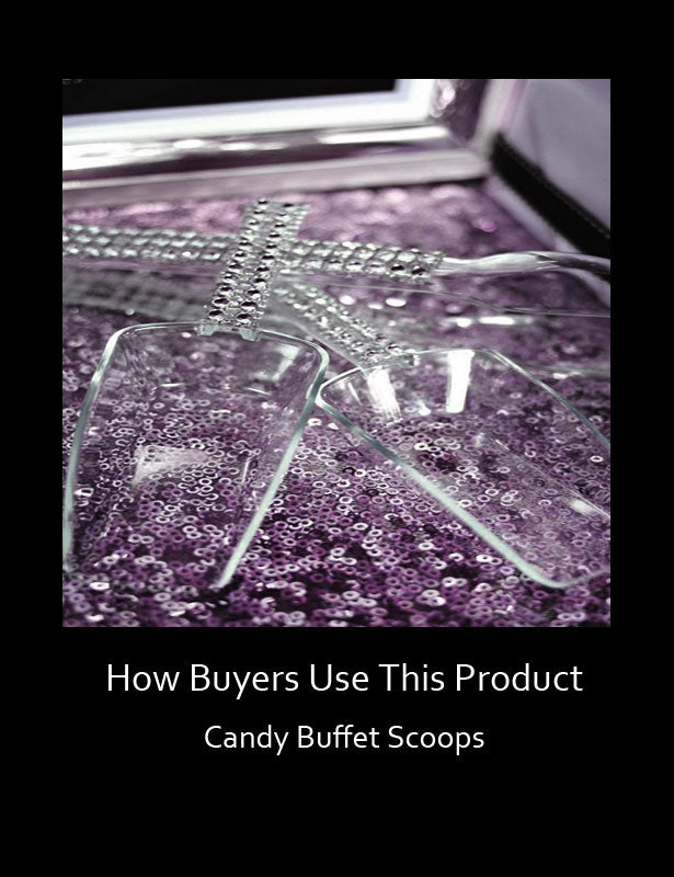 How Buyers Use This Product - Candy Buffet Scoops 1