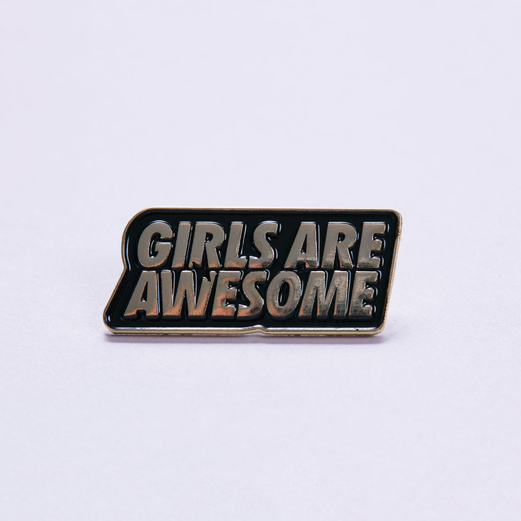 Girls Are Awesome Pin