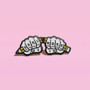 Hard Work Enamel Pin