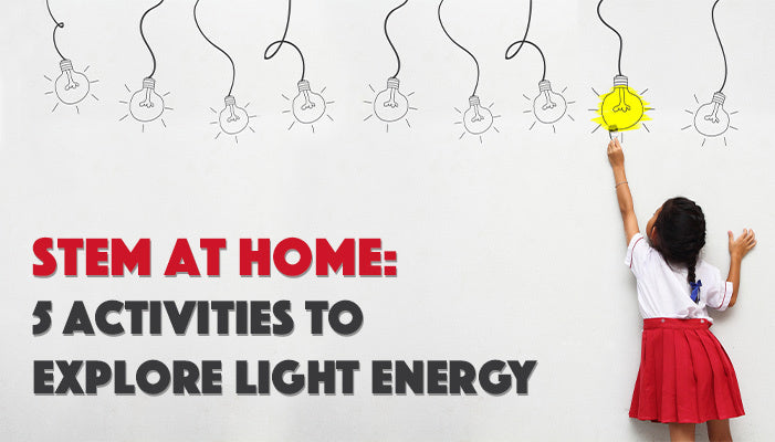 STEM at Home: 5 Activities to Explore Light Energy